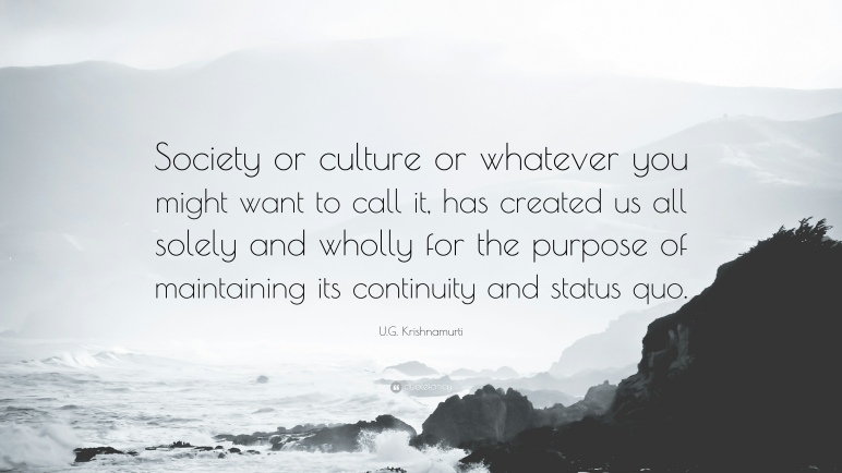 432908-U-G-Krishnamurti-Quote-Society-or-culture-or-whatever-you-might