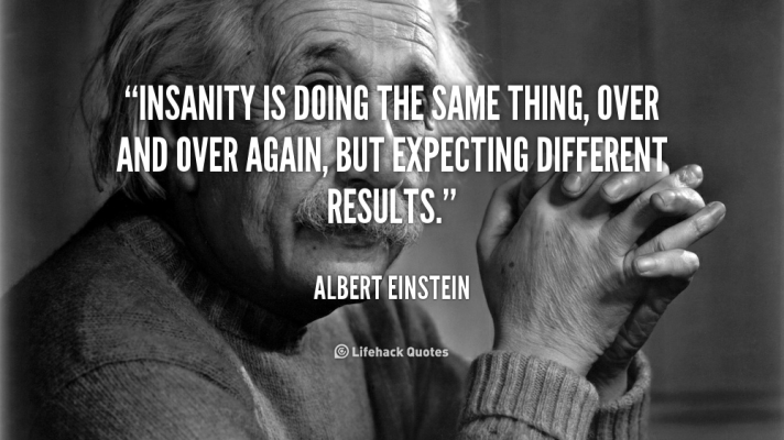 quote-Albert-Einstein-insanity-is-doing-the-same-thing-over-106093_2